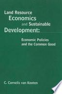 Land Resource Economics and Sustainable Development