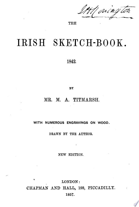 The Irish sketchbook  1842  by mr  M A  Titmarsh