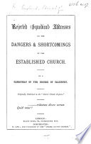 Rejected synodical addresses on the dangers&shortcomings of the Established Church. By a clergyman of the Diocese of Salisbury, etc
