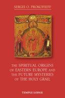 The Spiritual Origins of Eastern Europe