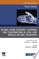 Global Hand Surgery  Learning and Contributing in Low  and Middle Income Countries E Book
