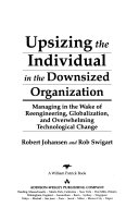 Upsizing The Individual In The Downsized Organization