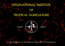 International Institute of Tropical Agriculture  1967 1997