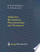 Addiction Mechanisms Phenomenology And Treatment Book PDF