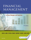 """Financial Management for Nurse Managers and Executives E-Book"" by Cheryl Jones, Steven A. Finkler, Christine T. Kovner, Jason Mose"