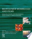 Biopolymer Membranes and Films