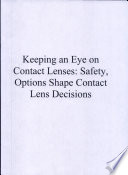 Keeping an Eye on Contact Lenses: Safety, Options Contact Lens Decisions