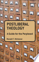 Postliberal Theology A Guide For The Perplexed Book PDF