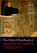 The Oxford Handbook of Martin Luther s Theology
