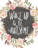 Wake Up and Be Awesome  Floral Inspirational Quote Cover Notebook Blank Lined Journal to Write in