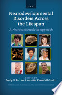 Neurodevelopmental Disorders Across the Lifespan