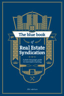The Blue Book Of Real Estate Syndication Book PDF