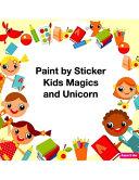 Paint by Sticker Kids Magics and Unicorn