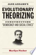 Jane Addams's Evolutionary Theorizing