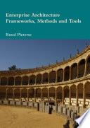 Enterprise Architecture Frameworks  Methods and Tools