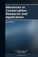 Advances in Conservation Research and Application: 2011 Edition