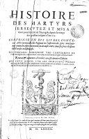 Histoire des martyrs persecutez et mis a mort pour la vérité de l'Evangile, depuis le temps des apostres jusques à l'an 1574, comprinse en dix livres