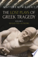 The Lost Plays of Greek Tragedy  Volume 1