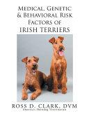 Medical  Genetic   Behavioral Risk Factors of Irish Terriers