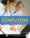 Introduction to Computers for Healthcare Professionals Book