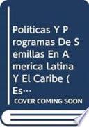 Políticas Y Programas de Semillas en América Latina Y El Caribe
