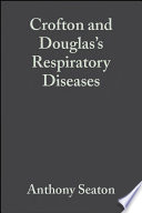 """Crofton and Douglas's Respiratory Diseases"" by Anthony Seaton, A. Gordon Leitch, Douglas Seaton"