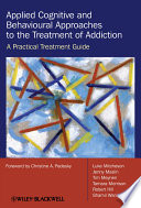 Applied Cognitive and Behavioural Approaches to the Treatment of Addiction Book