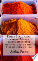 Family Style Asian Cookbook: Authentic Eurasian Recipes
