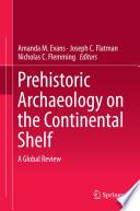 Prehistoric Archaeology On The Continental Shelf