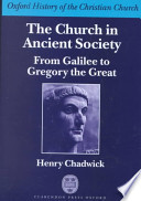 The Church in Ancient Society : From Galilee to Gregory the Great