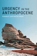 Urgency in the Anthropocene