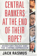 Central Bankers at the End of Their Rope