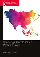 Routledge Handbook of Politics in Asia