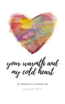 Your Warmth and My Cold Heart Book