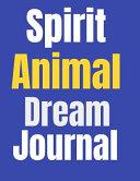 Spirit Animal Dream Journal