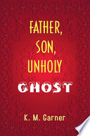 Father, Son, Unholy Ghost