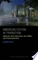American Fiction in Transition  : Observer-Hero Narrative, the 1990s, and Postmodernism