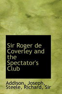 Sir Roger de Coverley and the Spectator s Club