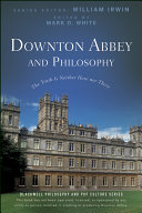 Pdf Downton Abbey and Philosophy