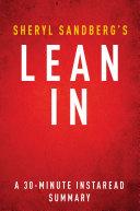 Lean In by Sheryl Sandberg - A 30-minute Summary: Women, ...
