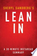 Lean In by Sheryl Sandberg   A 30 minute Summary Book