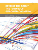 Beyond the body  The Future of Embodied Cognition Book