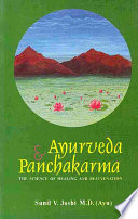 """Ayurveda And Panchakarma The Science Of Healing And Rejuvenation"" by Sunil V, Joshi"