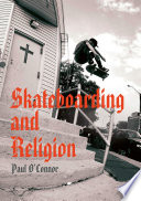 """Skateboarding and Religion"" by Paul O'Connor"