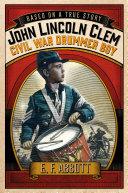 John Lincoln Clem: Civil War Drummer Boy Pdf/ePub eBook