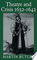 Theatre and Crisis 1632-1642