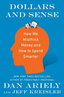 link to Dollars and sense : how we misthink money and how to spend smarter in the TCC library catalog