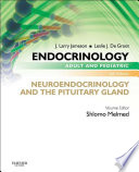 Endocrinology Adult and Pediatric: Neuroendocrinology and The Pituitary Gland E-Book