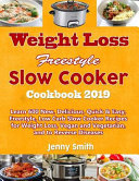 Weight Loss Freestyle Slow Cooker Cookbook 2019 Learn 600 New Delicious Quick Easy Freestyle Low Carb Slow Cooker Recipes For Weight Loss Vega
