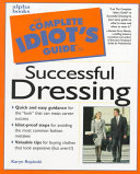 The Complete Idiot s Guide to Successful Dressing